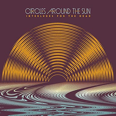 Album cover art for Interludes for the Dead, by Circles Around the Sun